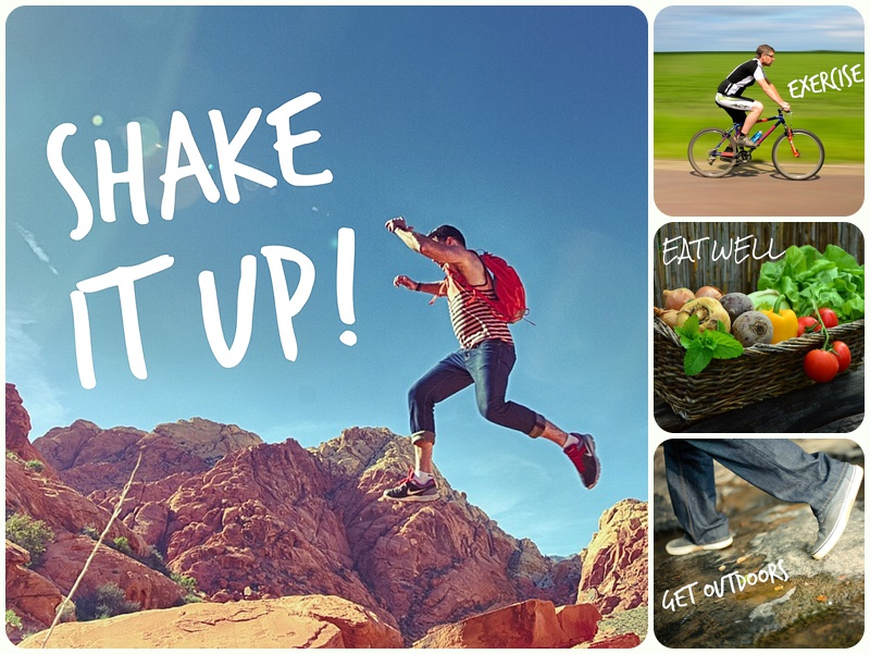 exercise, outdoors, eat well, shake it up